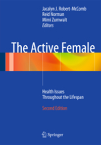 Active Female, 2nd ed.- Health Issues Throughout the Lifespan