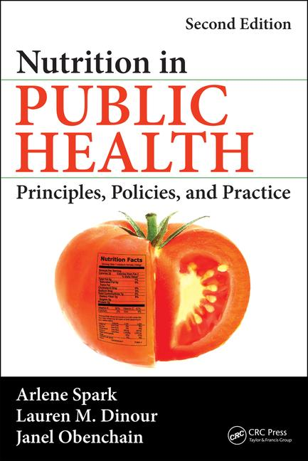 Nutrition in Public Health, 2nd ed.- Principles, Policies, & Practice
