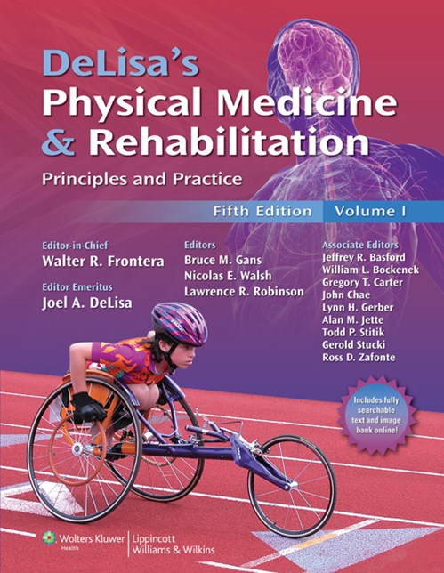 DeLisa's Physical Medicine & Rehabilitation, 5th ed.- Principles & Practice(Vital Source E-Book)