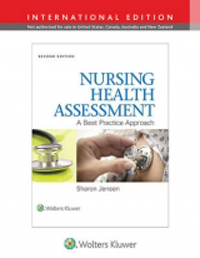 Nursing Health Assessment, 2nd ed.(Int'l ed.)- A Best Practice Approach