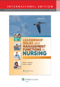 Leadership Roles & Management Functions in Nursing,8th ed.(Int'l ed.)- Theory & Application