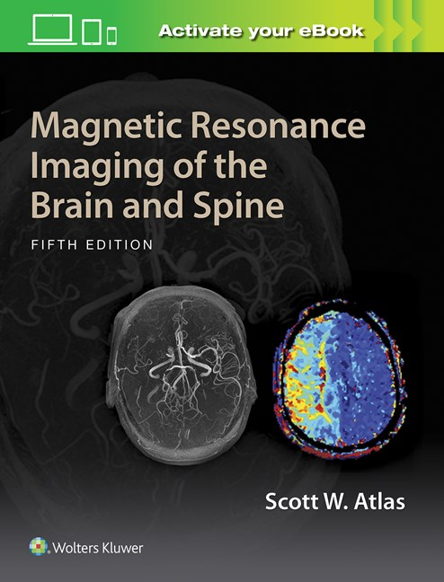 Magnetic Resonance Imaging of the Brain & Spine,5th ed.