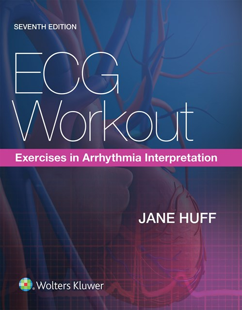 ECG Workout, 7th ed.- Exercises in Arrhythmia Interpretation