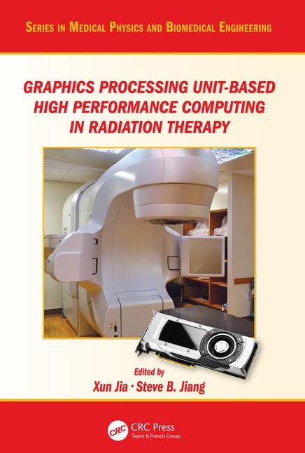 Graphics Processing Unit-Based High PerformanceComputing in Radiation Therapy