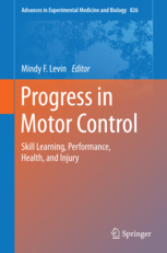Advances in Experimental Medicine & Biology, Vol.826- Progress in Motor Control:Skill Learning, Performance,Health & Injury