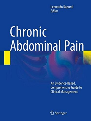 Chronic Abdominal Pain- An Evidence-Based, Coprehensive Guide to ClinicalManagement
