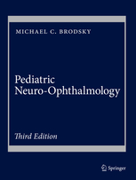 Pediatric Neuro-Ophthalmology, 3rd ed.