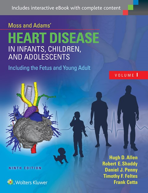 Moss & Adams' Heart Disease in Infants, Children, &Adolescents, 9th ed., in 2 vols.- Including the Fetus & Young Adult