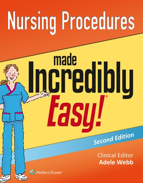 Nursing Procedures Made Incredibly Easy!, 2nd ed.