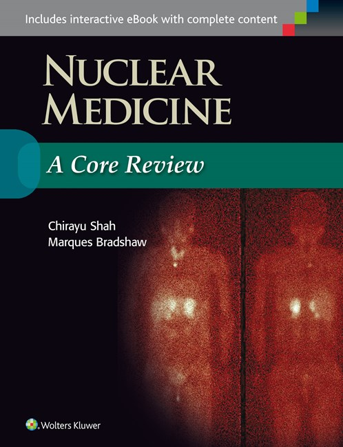 Nuclear Medicine- A Core Review