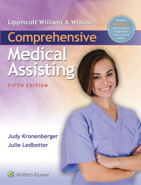 Lippincott Williams & Wilkins' Comprehensive MedicalAssisting, 5th ed.