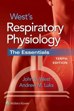 West's Respiratory Physiology, 10th ed.- The Essentials