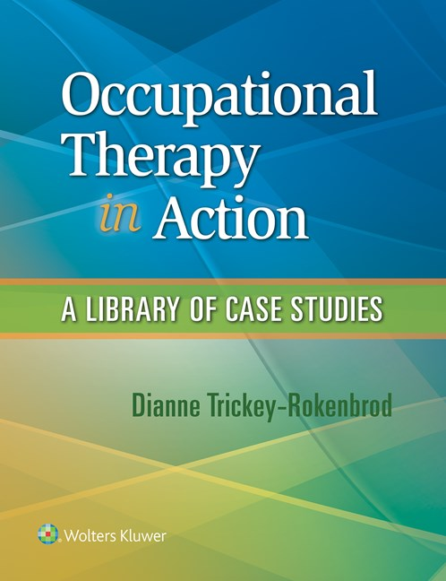 Occupational Therapy in Action- A Library of Case Studies