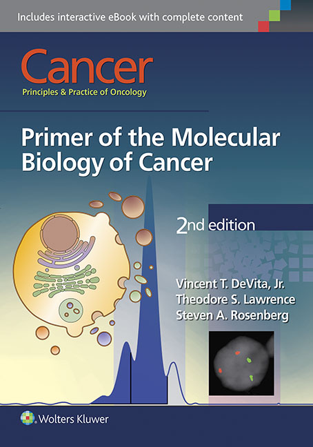 Cancer: Principles & Practice of Oncology, 2nd ed.- Primer of the Molecular Biology of Cancer