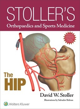 Stoller's Orthopaedics & Sports Medicine- The Hip