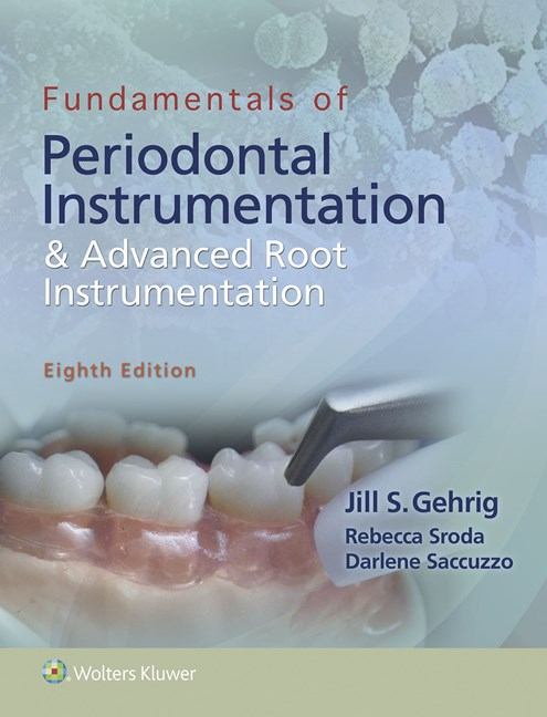 Fundamentals of Periodontal Instrumentation, 8th ed.& Advanced Root Instrumentation