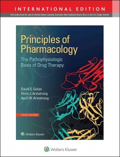 Principles of Pharmacology, 4th ed.(Int'l ed.)- The Pathophysiologic Basis of Drug Therapy