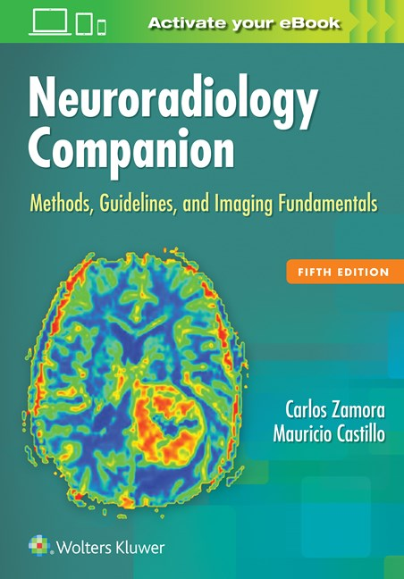 Neuroradiology Companion, 5th ed.- Methods, Guidelines, & Imaging Fundamentals