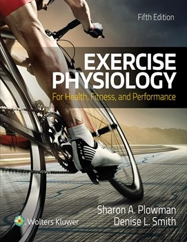Exercise Physiology for Health Fitness, & Performance,5th ed.