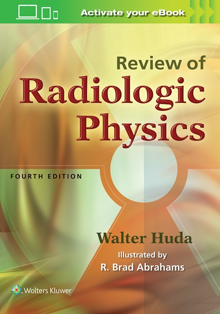 Review of Radiologic Physics, 4th ed.