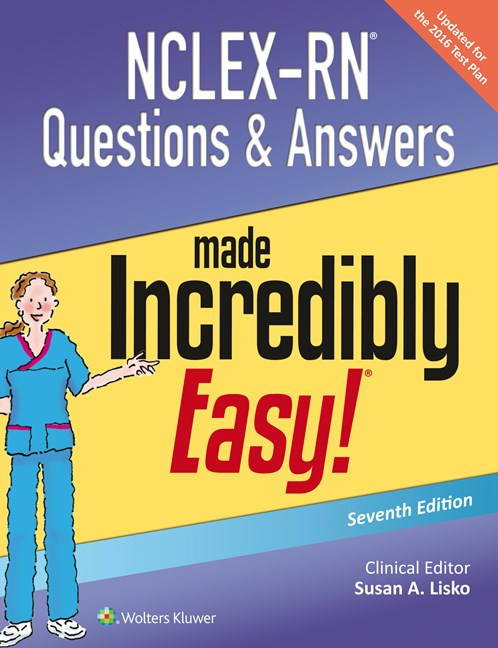 NCLEX-RN Questions & Answers Made Incredibly Easy!,7th ed.