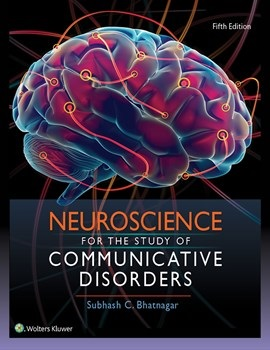 Neuroscience for the Study of Communicative Disorders,5th ed.