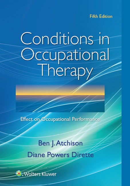 Conditions in Occupational Therapy, 5th ed.- Effect on Occupational Performance