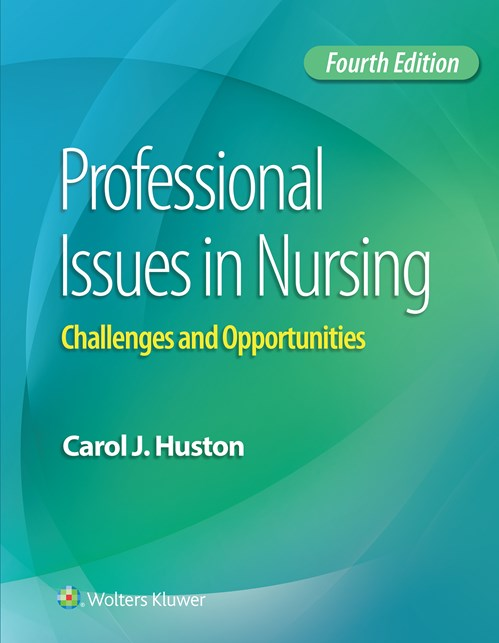 Professional Issues in Nursing, 4th ed.- Challenges & Opportunities