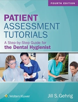 Patient Assessment Tutorials, 4th ed.- A Step-By-Step Guide for Dental Hygienist