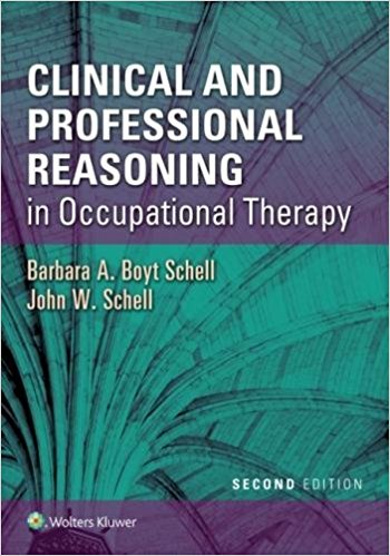 Clinical & Professional Reasoning in OccupationalTherapy, 2nd ed.