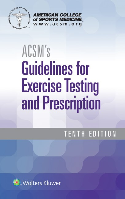 ACSM's Guidelines for Exercise Testing & Prescription,10th ed.(American College of Sports Medicine)