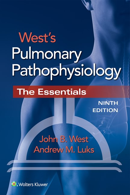 West's Pulmonary Pathophysiology, 9th ed.- The Essentials