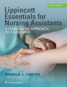 Lippincott's Essentials for Nursing Assistants, 4th ed.- Humanistic Approach to Caregiving