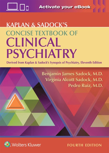 Kaplan & Sadock's Concise Textbook of ClinicalPsychiatry, 4th ed.