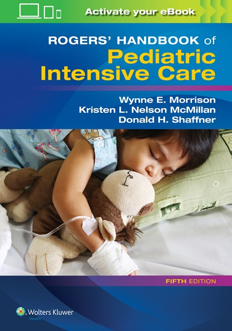 Rogers' Handbook of Pediatric Intensive Care, 5th ed.