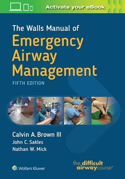 Walls Manual of Emergency Airway Management, 5th ed.