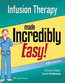 Infusion Therapy Made Incredibly Easy!, 5th ed.