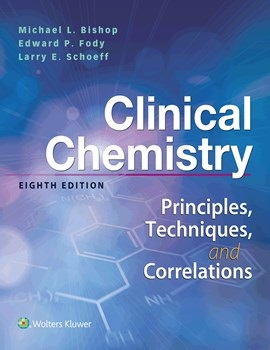 Clinical Chemistry, 8th ed. (Int'l ed.)- Principles, Techniques & Correlations