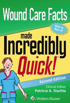 Wound Care Facts Made Incredibly Quick, 2nd ed.