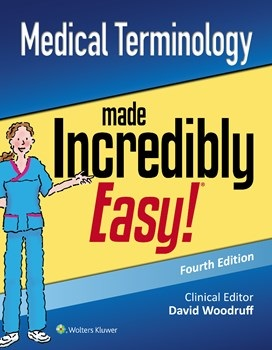 Medical Terminology Made Incredibly Easy!, 4th ed.