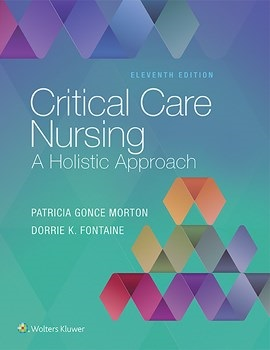 Critical Care Nursing, 11th ed. (Int'l ed.)- A Holistic Approach