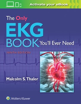 Only EKG Book You'll Ever Need, 9th ed.