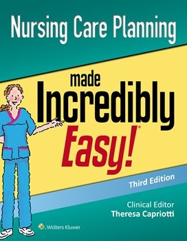 Nursing Care Planning Made Incredibly Easy!, 3rd ed,
