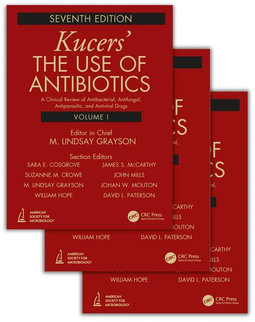 Kucers' the Use of Antibiotics, 7th ed., in 3 vols.- Clinical Review of Antibacterial, Antifungal,Antiparasitic & Antiviral Drugs