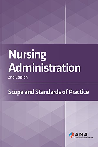 Nursing Administration, 2nd ed.- Scope & Standards of Practice
