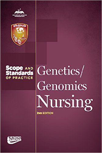 Genetics/Genomics Nursing, 2nd ed.- Scope & Standards of Practice