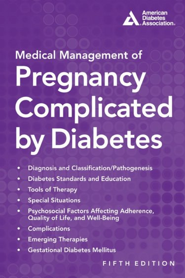 Medical Management of Pregnancy Complicated by Diabetes,5th ed.