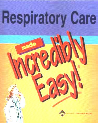 Respiratory Care Made Incredibly Easy!