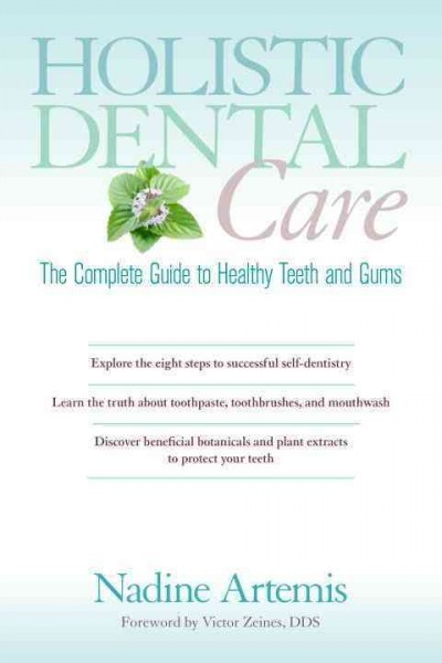 Holistic Dental Care- Complete Guide to Healthy Teeth & Gums