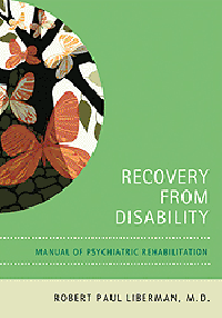Recovery from Disability- Manual of Psychiatric Rehabilitation